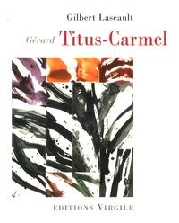 Gilbert Lascault - Gérard Titus-Carmel.