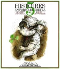 Gilbert Lascault et Denis Pouppeville - Histoires en forme de trèfle.