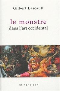 Gilbert Lascault - Le monstre dans l'art occidental - Un problème esthétique.