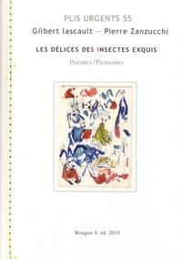 Gilbert Lascault et Pierre Zanzucchi - Les délices des insectes exquis.