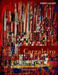 Gilbert Lascault - Manuel Cargaleiro - Lisbonne-Paris, 1950-2000 Peintures - Pinturas.