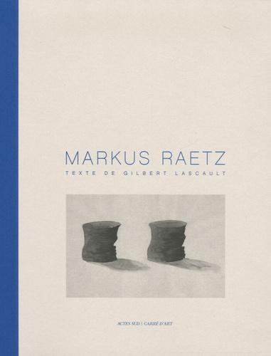 Gilbert Lascault - Markus Raetz.