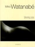 Gilbert Lascault - Mikio Watanabé - Manière noire 1998-2005, édition trilingue français-anglais-japonais.