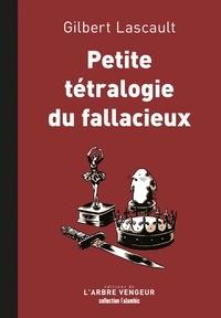 Gilbert Lascault - Petite tétralogie du fallacieux.