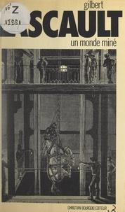 Gilbert Lascault - Un monde miné.