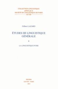 Gilbert Lazard - Etudes de linguistique générale - Volume 2, La linguistique pure.