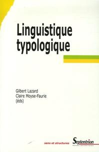 Gilbert Lazard et Claire Moyse-Faurie - Linguistique typologique.