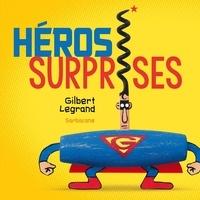 Gilbert Legrand - Héros surprises.