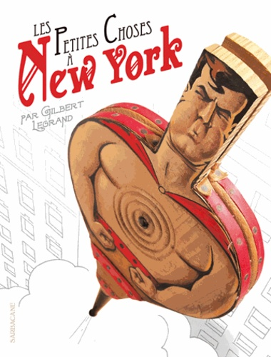 Gilbert Legrand - Les petites choses à New York.