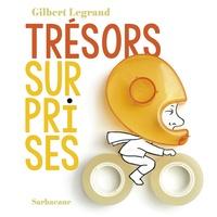 Gilbert Legrand - Trésors surprises - Dès 2 ans.