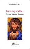 Gilbert Lelord - Incomparables - Les mots d'amour des saints.