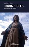 Gilbert Lelord - Invincibles - Les secrets des saints.