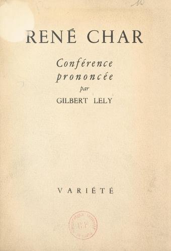 René Char. Conférence prononcée le 3 juillet 1946 à Paris