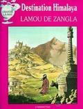 Gilbert Leroy et Marc-Antoine Mathieu - Destination Himalaya - Lamou de Zangla.