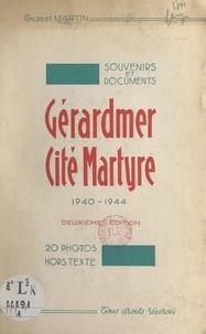 Gilbert Martin - Souvenirs et documents : Gérardmer, cité martyre, 1940-1944 - 20 photos hors-texte.
