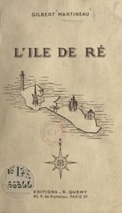 Gilbert Martineau et Jean Morillon - L'île de Ré.