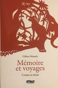 Gilbert Massala - Mémoire et voyages - Contes et récits.