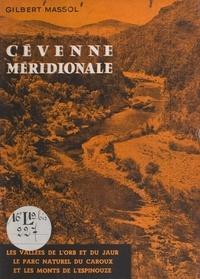 Gilbert Massol et Paul Coste-Floret - Cévenne méridionale - Les vallées de l'Orb et du Jaur, le parc naturel du Caroux et les Monts de l'Espinouze.