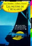 "Gilbert Maurel et Jean Randier - Les mutins de ""l'Atalante""."