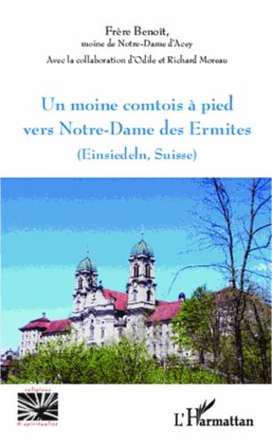 Gilbert Maurel - Un moine comtois à pied vers Notre-Dame des Ermites - Einsiedeln, Suisse.