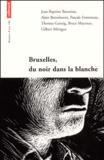Gilbert Mérague et Pascale Fonteneau - Bruxelles, du noir dans la blanche.