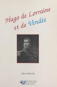 Gilbert Mercier - Hugo de Lorraine et de Vendée.