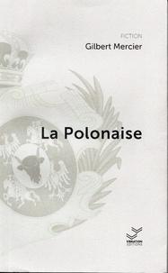 Gilbert Mercier - La Polonaise.