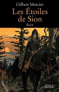 Gilbert Mercier - Les Etoiles de Sion.