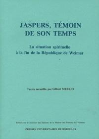 Gilbert Merlio - Jaspers, témoin de son temps. - La situation spirituelle à la fin de la République de Weimer.