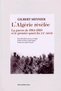 Gilbert Meynier - L'Algérie révélée - La guerre de 1914-1918 et le premier quart du XXe siècle.