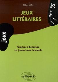 Gilbert Millet - Jeux littéraires.