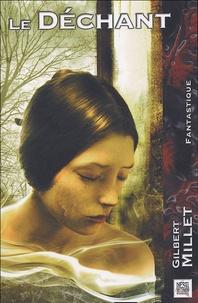 Gilbert Millet - Le Déchant - Suivi de cinq nouvelles.