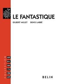 Gilbert Millet et Denis Labbé - Le fantastique.