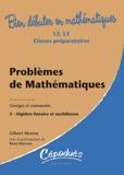 Gilbert Monna - Problèmes corrigés et commentés de mathématiques - Tome 3, Algèbre linéaire et euclidienne.