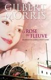 Gilbert Morris - La roue à aubes  : La rose du fleuve.