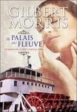 Gilbert Morris - La roue à aubes Tome 3 : Le palais du fleuve.