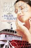 Gilbert Morris - La roue à aubes  : Le palais du fleuve.