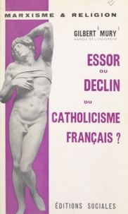 Gilbert Mury - Essor ou déclin du catholicisme français ?.