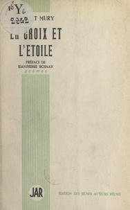 Gilbert Mury et Jean-Pierre Rosnay - La croix et l'étoile.