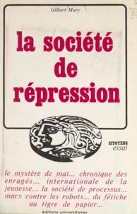 Gilbert Mury et Gérard Adam - La société de répression.