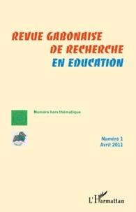 Gilbert Nguema Endamne - Revue gabonaise de recherche en éducation N° 1, Avril 2011 : .