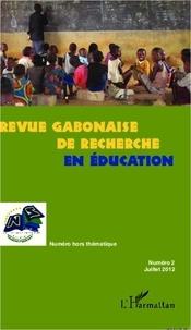 Gilbert Nguema Endamne - Revue gabonaise de recherche en éducation N° 2, juillet 2012 : .