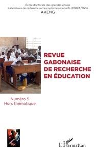 Gilbert Nguema Endamne - Revue gabonaise de recherche en éducation N° 5 : .