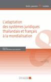 Gilbert Orsoni - L'adaptation des systèmes juridiques thaïlandais et français à la mondialisation.