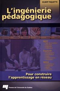 Gilbert Paquette - L'ingénierie pédagogique - Pour construire l'apprentissage en réseau.
