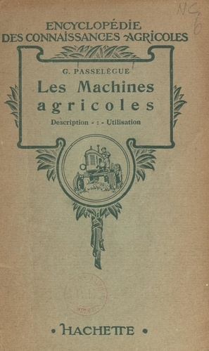Les machines agricoles. Description, utilisation