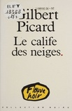Gilbert Picard - Le Calife des neiges.
