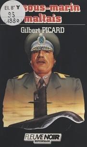 Gilbert Picard - Le Sous-marin maltais.