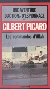 Gilbert Picard - Les Commandos d'Allah.