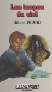 Gilbert Picard - Les Taupes du ciel.